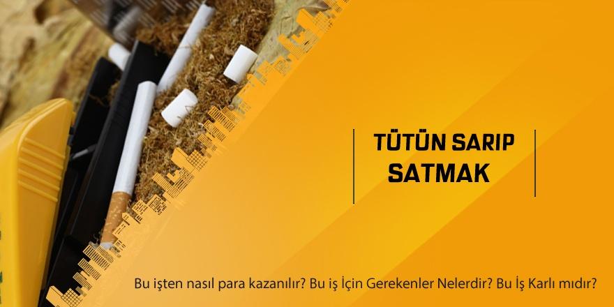Tütün Sarıp Satmak