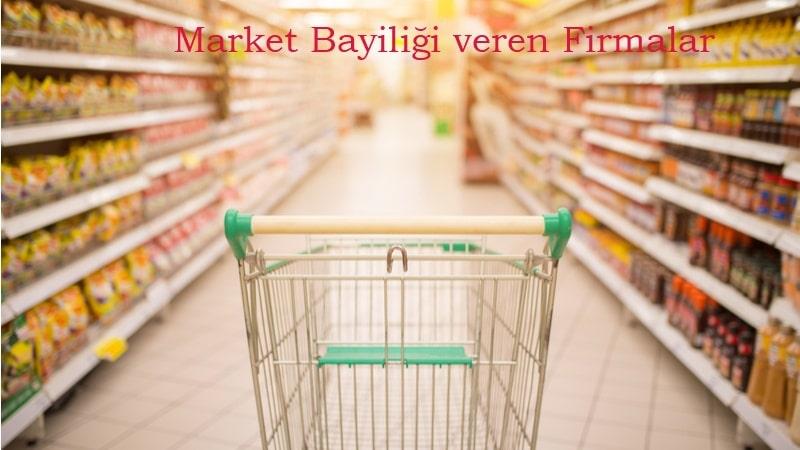 Kurumsal Market Bayiliği veren Firmalar