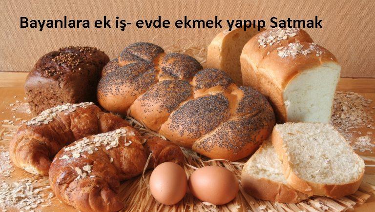 Evde Ekmek yapıp satma iş fikri