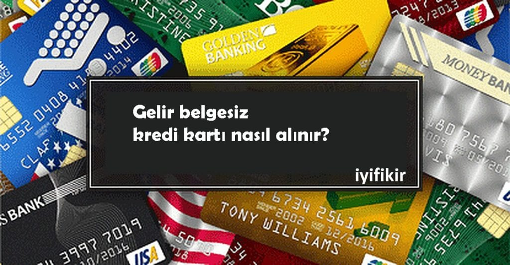 gelir-belgesiz-kredi-kartı-1024x532 En kolay kredi kartı alma yöntemleri