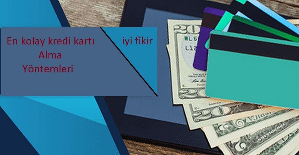 En kolay kredi kartı alma yöntemleri 2020